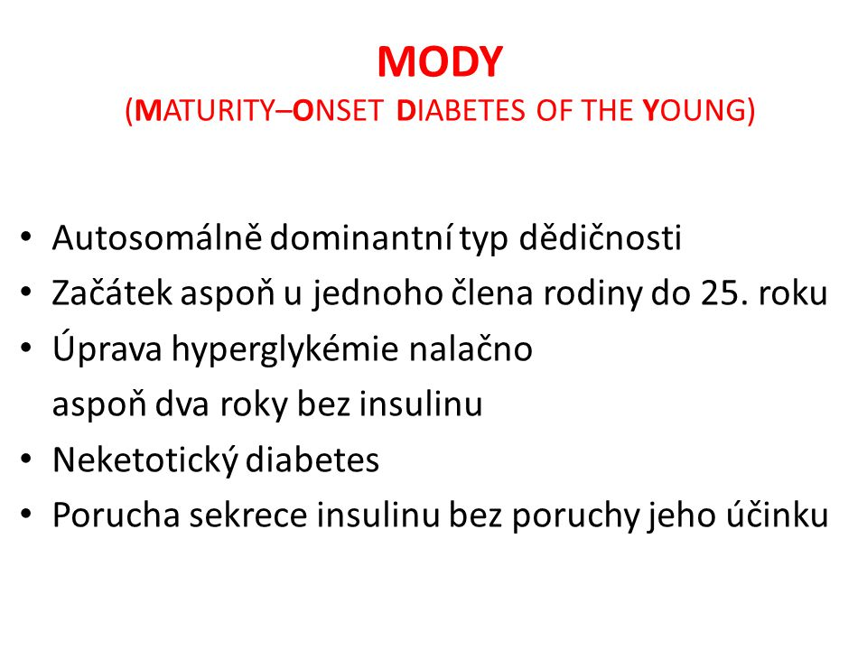 MODY (MATURITY–ONSET DIABETES OF THE YOUNG)