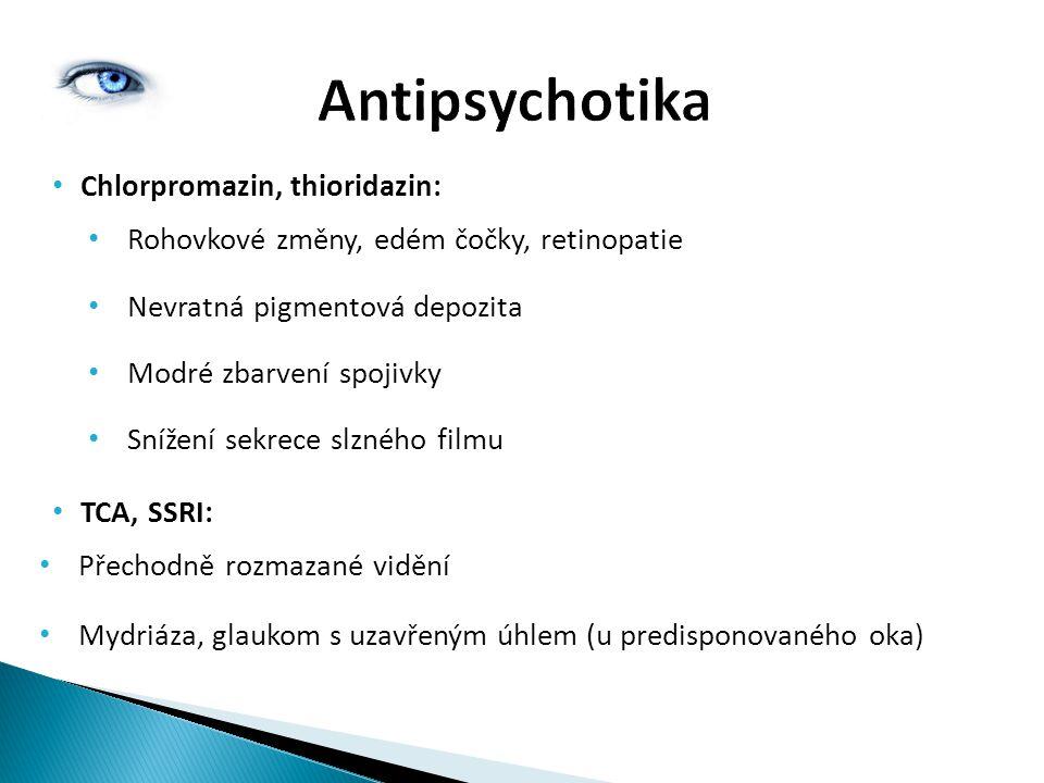 Antipsychotika Chlorpromazin, thioridazin: