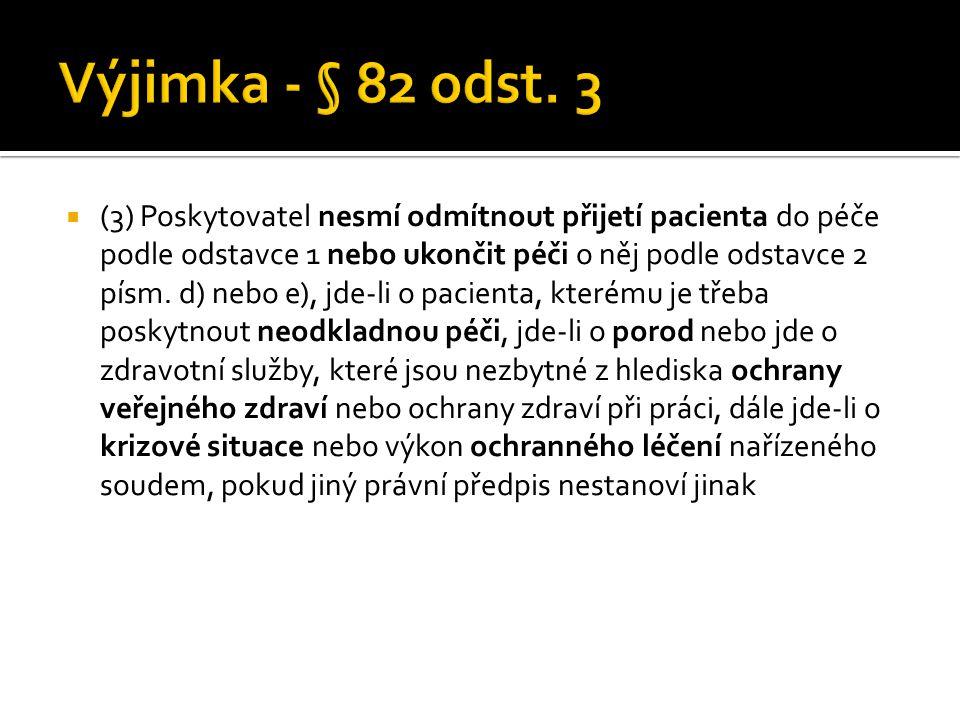 Výjimka - § 82 odst. 3