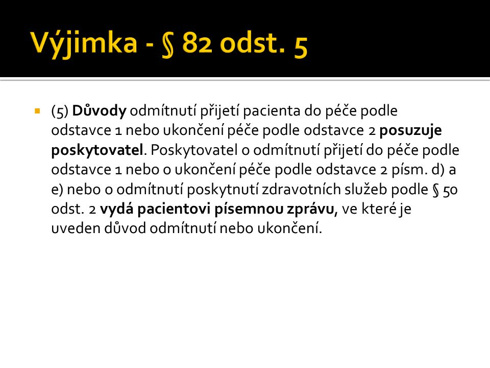 Výjimka - § 82 odst. 5