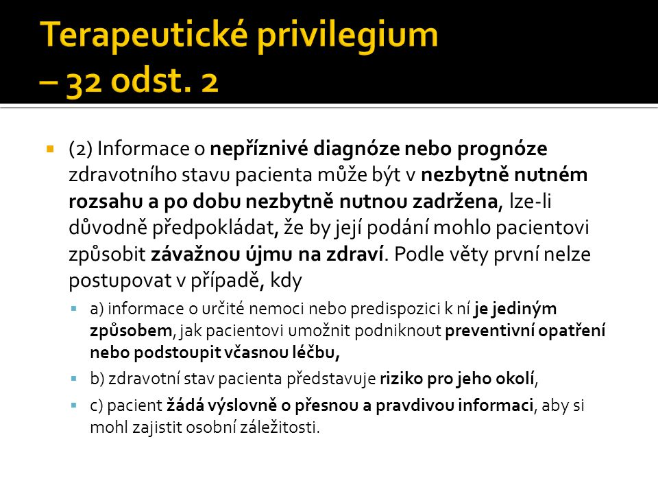 Terapeutické privilegium – 32 odst. 2