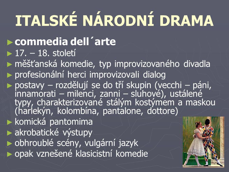 ITALSKÉ NÁRODNÍ DRAMA commedia dell´arte 17. – 18. století