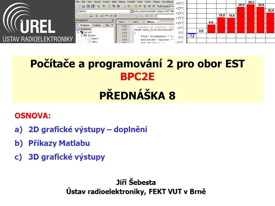 Počítače a programování 2 pro obor EST BPC2E PŘEDNÁŠKA 8