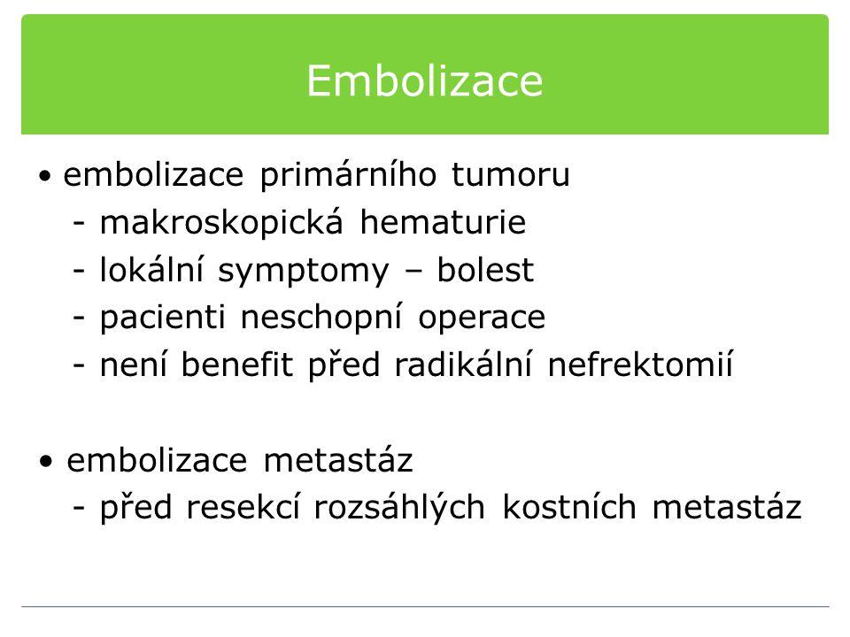 Embolizace embolizace primárního tumoru - makroskopická hematurie