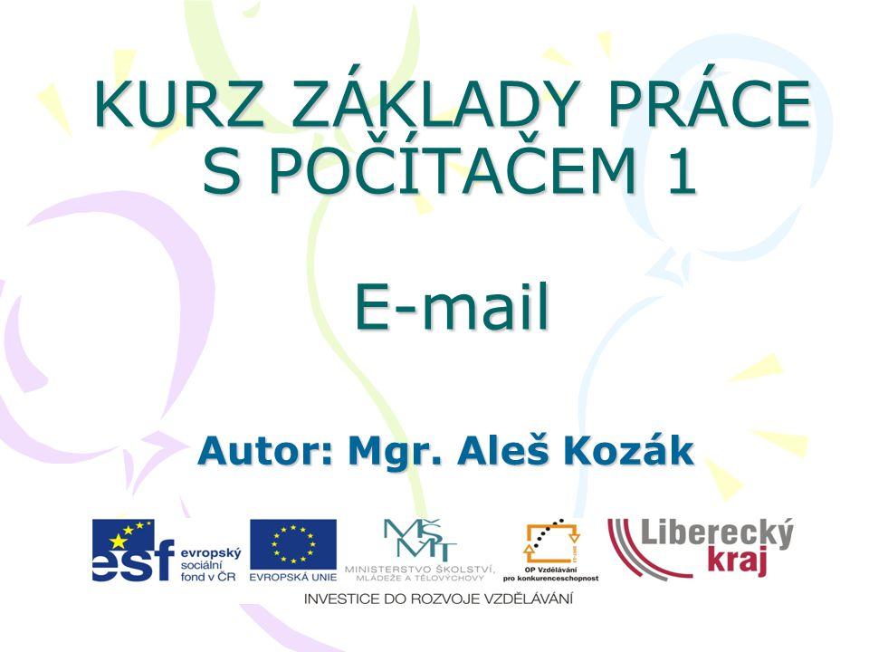 KURZ ZÁKLADY PRÁCE S POČÍTAČEM 1 E-mail