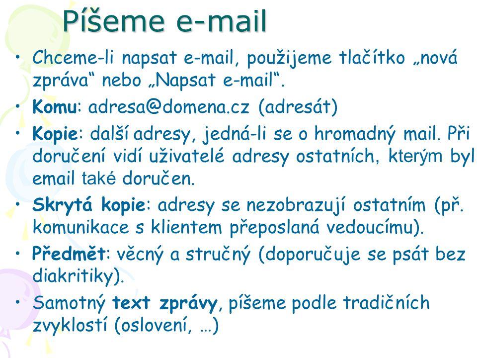 """Píšeme e-mail Chceme-li napsat e-mail, použijeme tlačítko """"nová zpráva nebo """"Napsat e-mail . Komu: adresa@domena.cz (adresát)"""