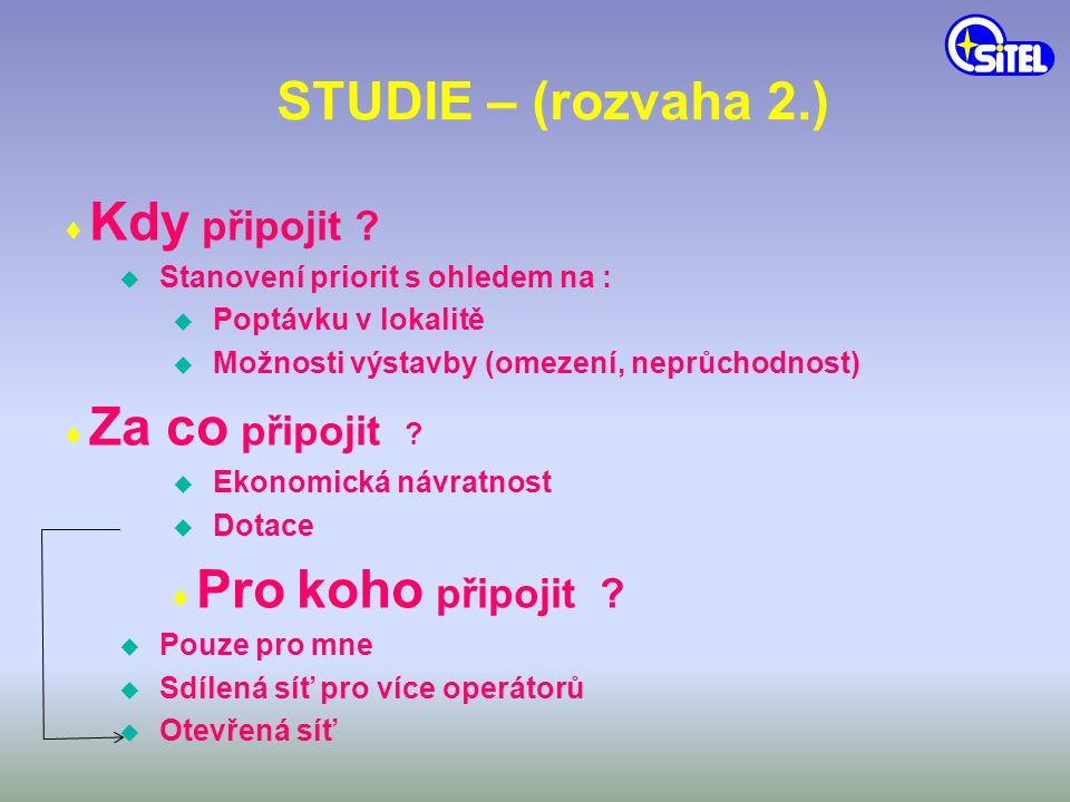 STUDIE – (rozvaha 2.) ♦ Kdy připojit