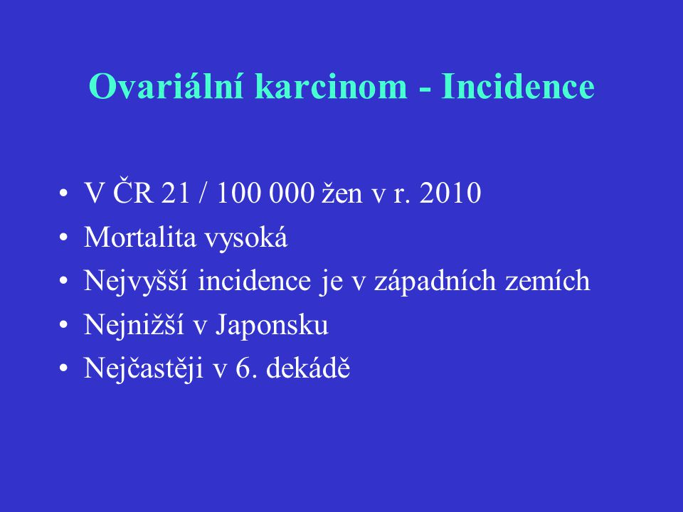 Ovariální karcinom - Incidence