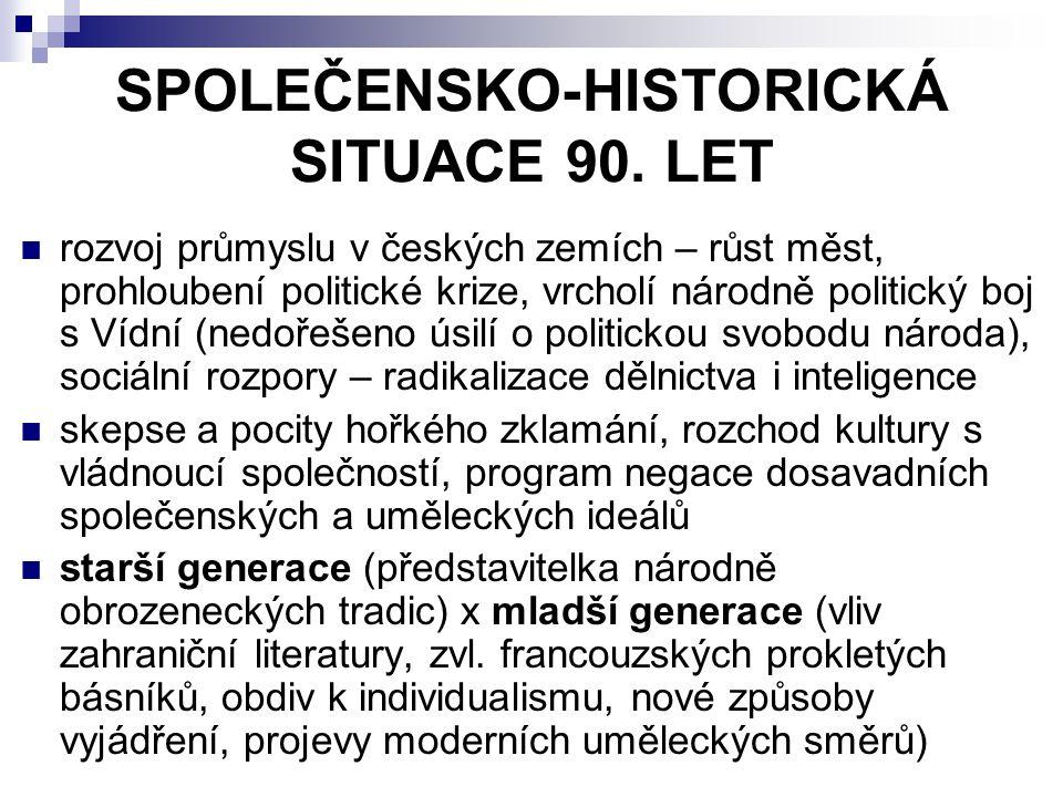 SPOLEČENSKO-HISTORICKÁ SITUACE 90. LET