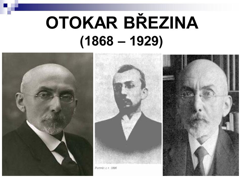 OTOKAR BŘEZINA (1868 – 1929)