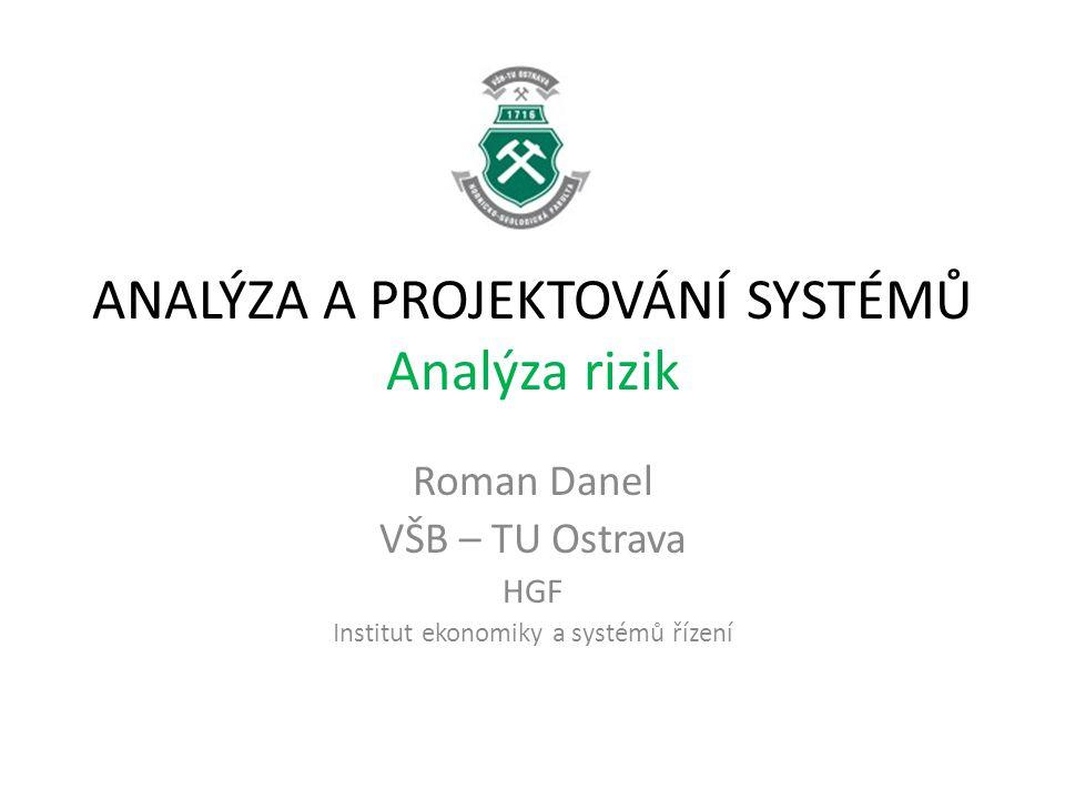 ANALÝZA A PROJEKTOVÁNÍ SYSTÉMŮ Analýza rizik