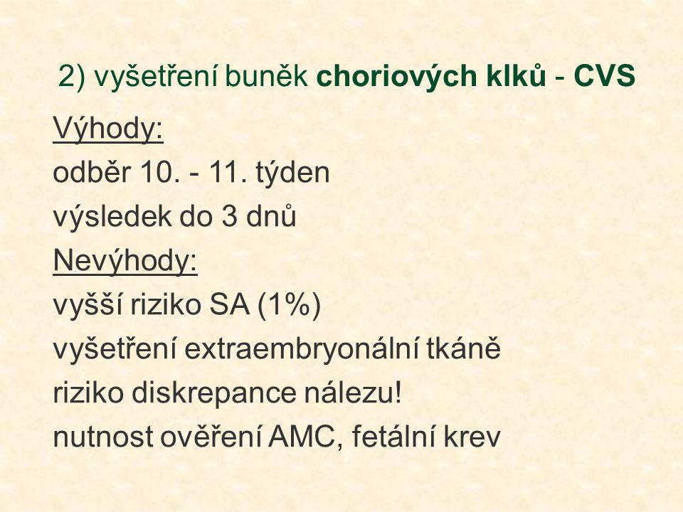 2) vyšetření buněk choriových klků - CVS