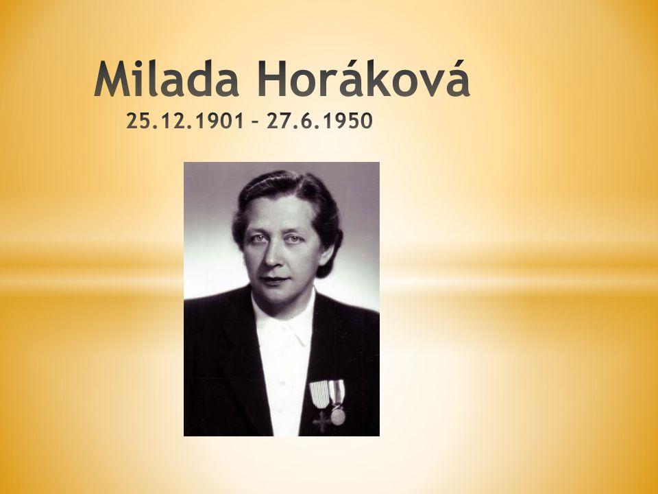 Milada Horáková 25.12.1901 – 27.6.1950