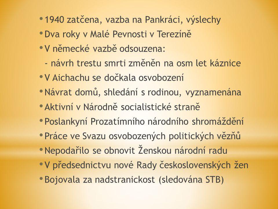 1940 zatčena, vazba na Pankráci, výslechy