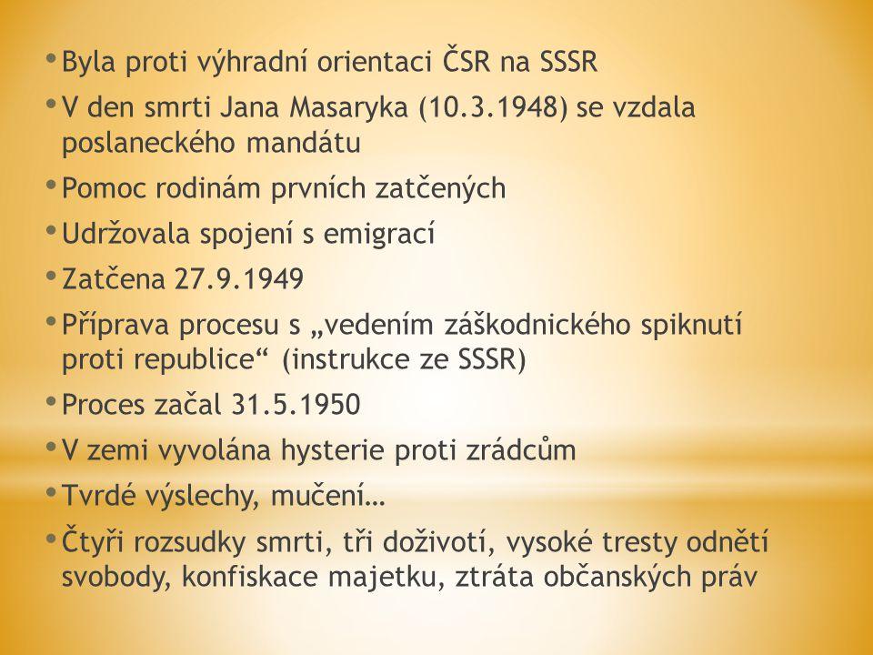 Byla proti výhradní orientaci ČSR na SSSR