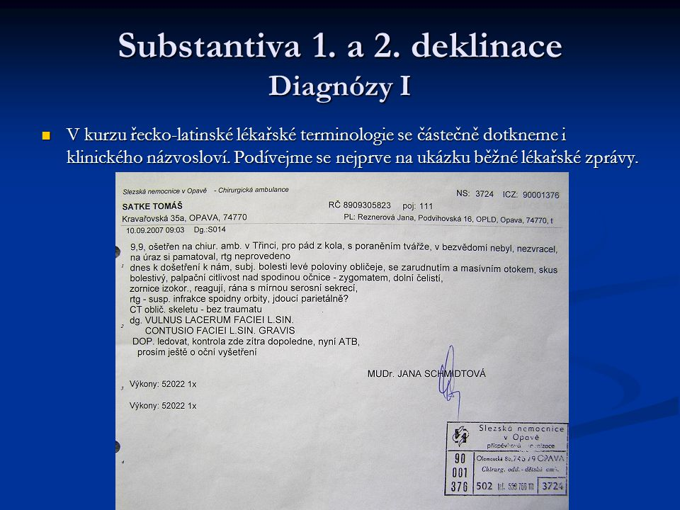 Substantiva 1. a 2. deklinace Diagnózy I