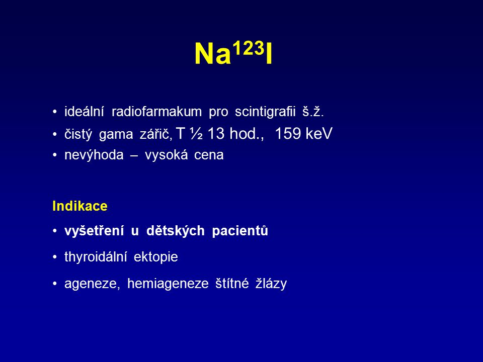 Na123I ideální radiofarmakum pro scintigrafii š.ž.