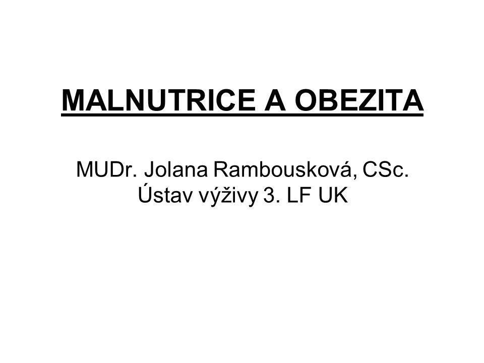 MUDr. Jolana Rambousková, CSc. Ústav výživy 3. LF UK