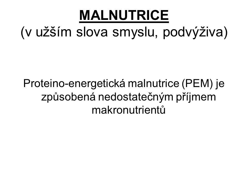 MALNUTRICE (v užším slova smyslu, podvýživa)
