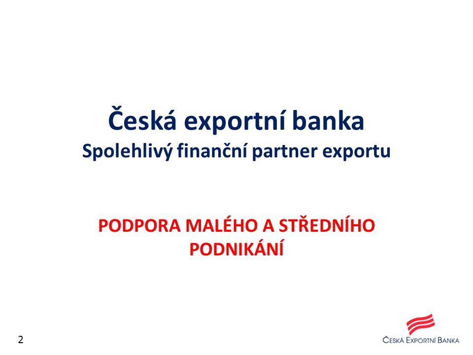 Česká exportní banka Spolehlivý finanční partner exportu