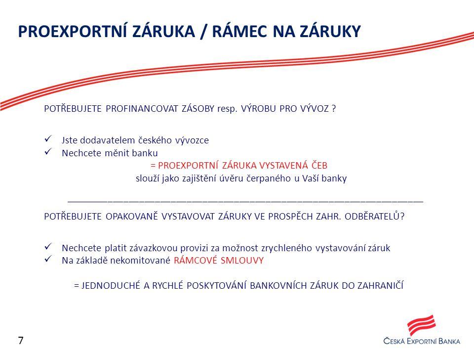 PROEXPORTNÍ ZÁRUKA / RÁMEC NA ZÁRUKY