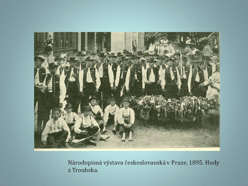 Národopisná výstava českoslovanská v Praze, 1895. Hody z Troubska.