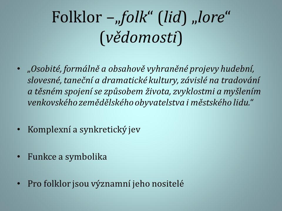"""Folklor –""""folk (lid) """"lore (vědomosti)"""
