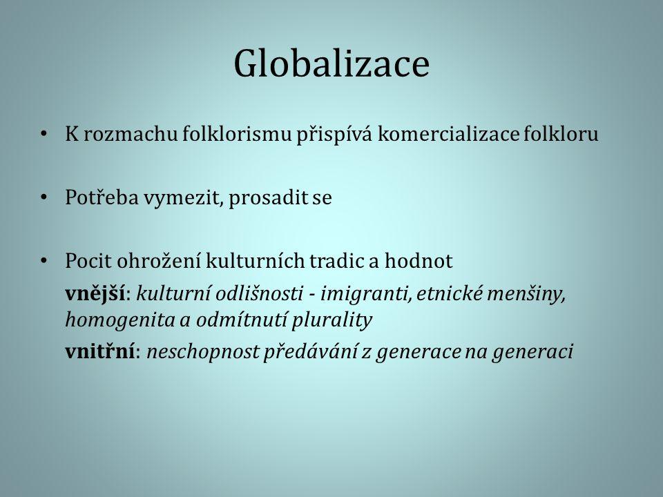 Globalizace K rozmachu folklorismu přispívá komercializace folkloru