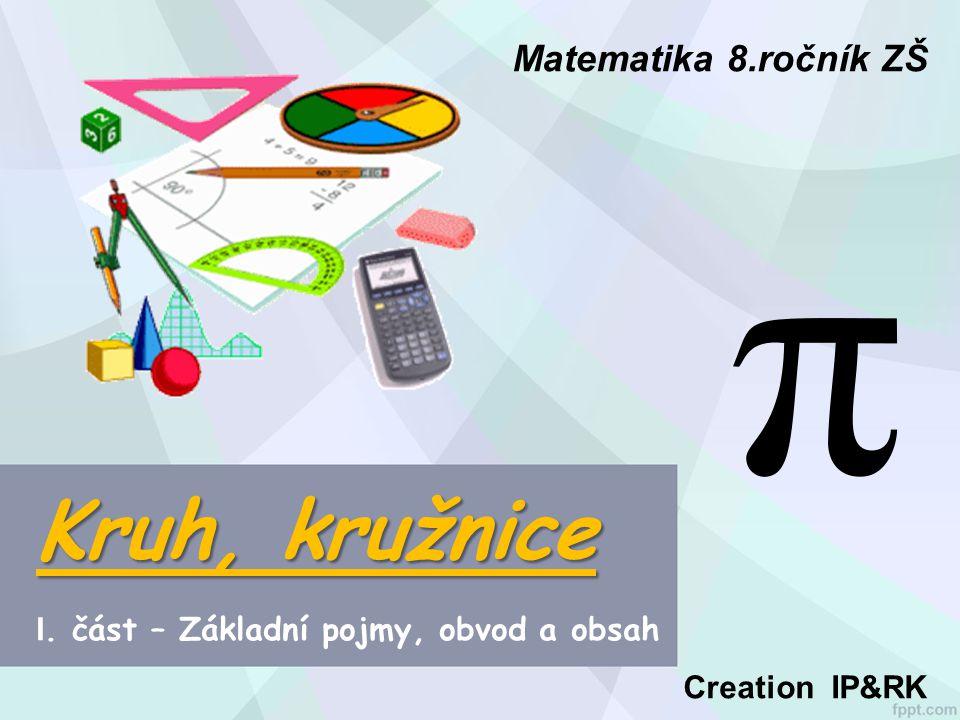 Kruh, kružnice Matematika 8.ročník ZŠ