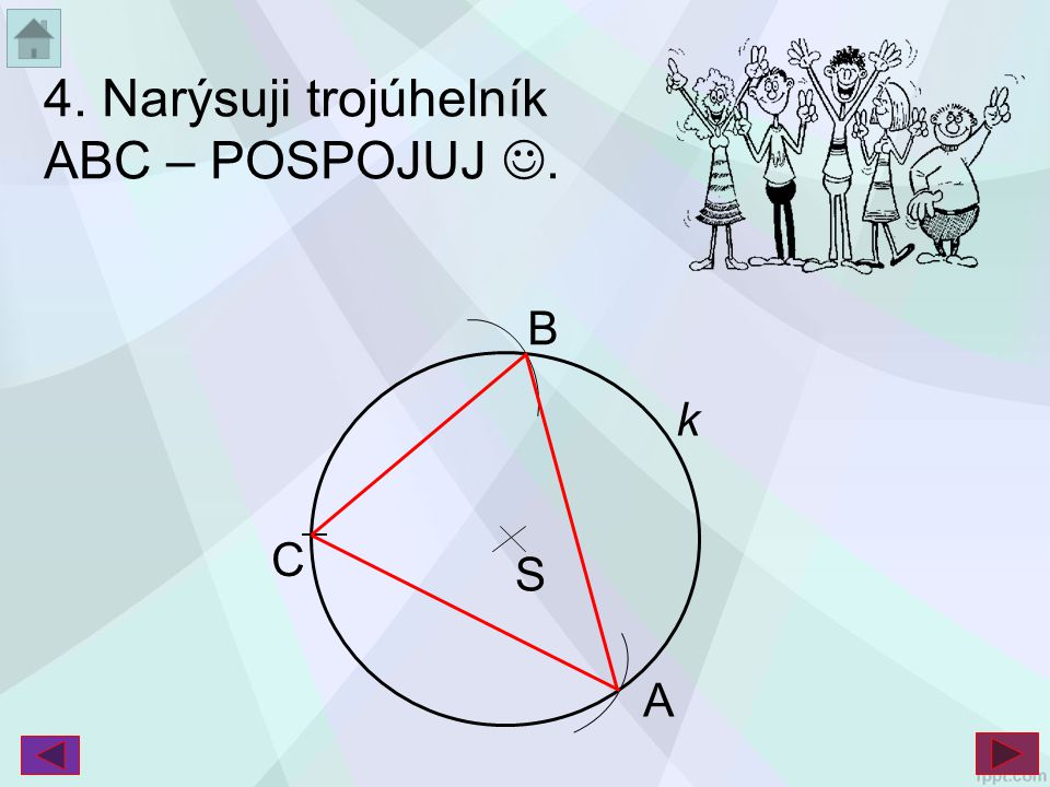 4. Narýsuji trojúhelník ABC – POSPOJUJ .