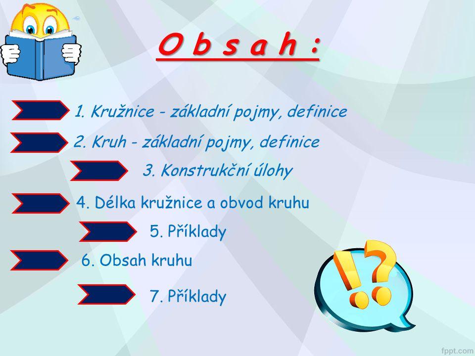 O b s a h : 1. Kružnice - základní pojmy, definice
