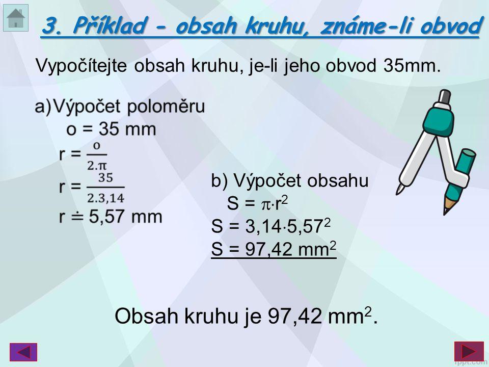 3. Příklad - obsah kruhu, známe-li obvod
