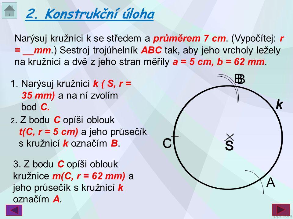 2. Konstrukční úloha k C S B A k S B k C S