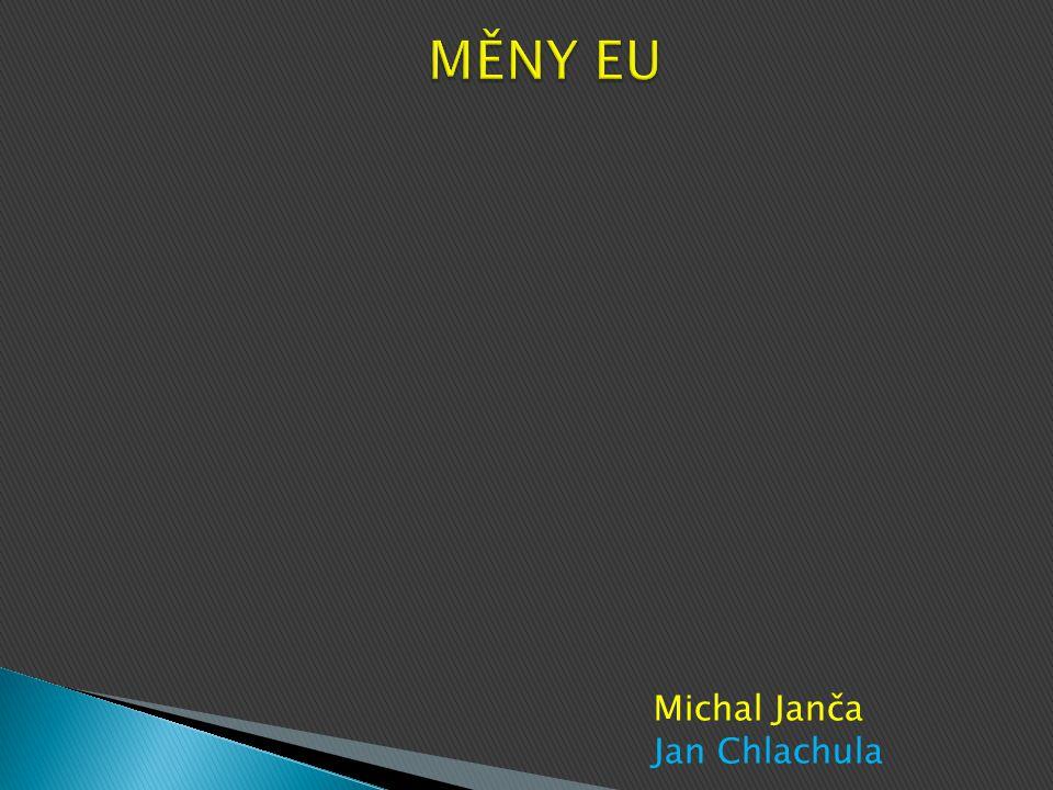 MĚNY EU Michal Janča Jan Chlachula