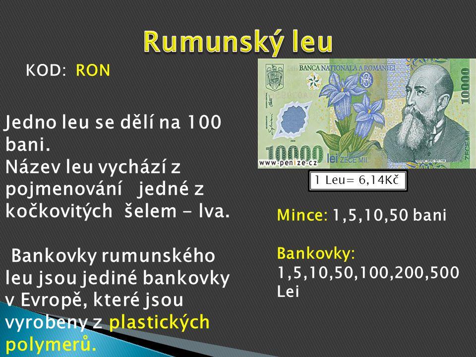 Rumunský leu Jedno leu se dělí na 100 bani.
