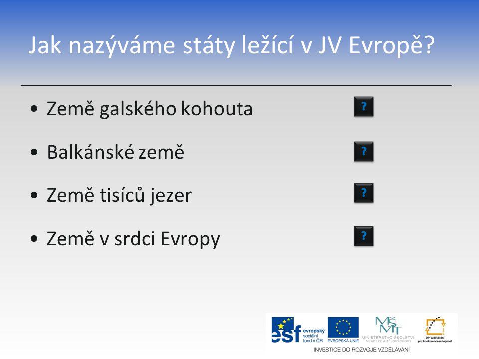 Jak nazýváme státy ležící v JV Evropě