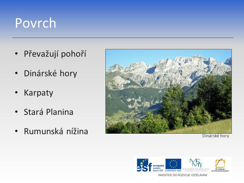 Povrch Převažují pohoří Dinárské hory Karpaty Stará Planina
