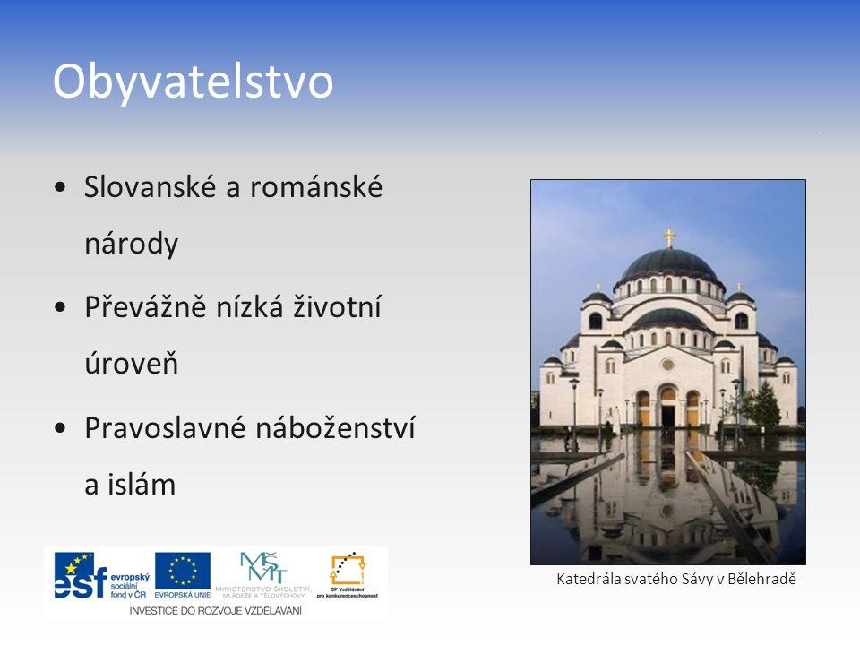 Obyvatelstvo Slovanské a románské národy Převážně nízká životní úroveň