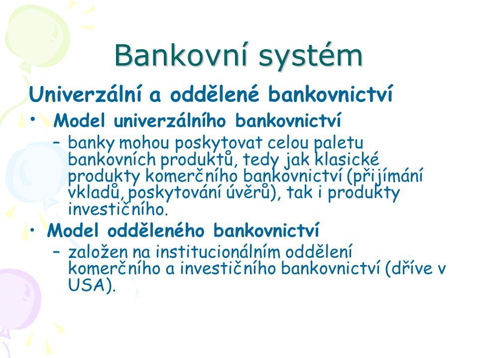 Bankovní systém Univerzální a oddělené bankovnictví