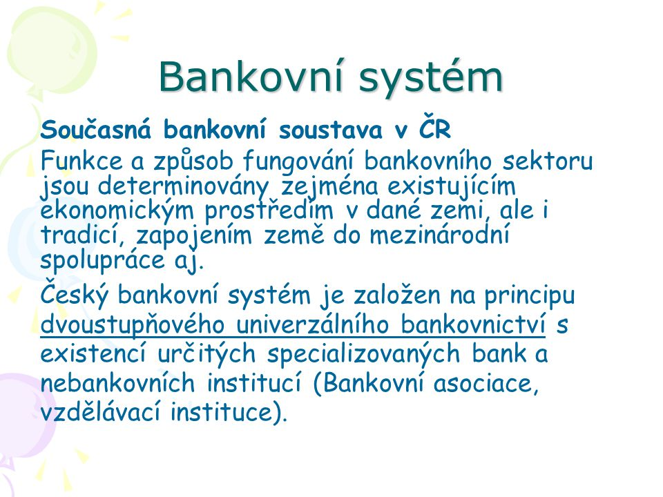 Bankovní systém Současná bankovní soustava v ČR