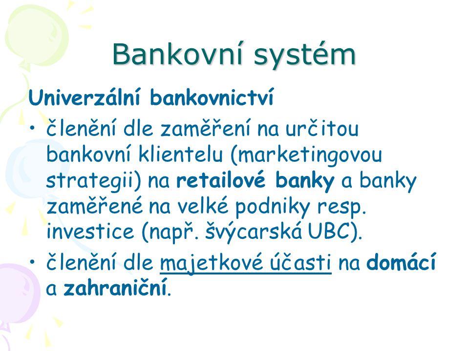 Bankovní systém Univerzální bankovnictví