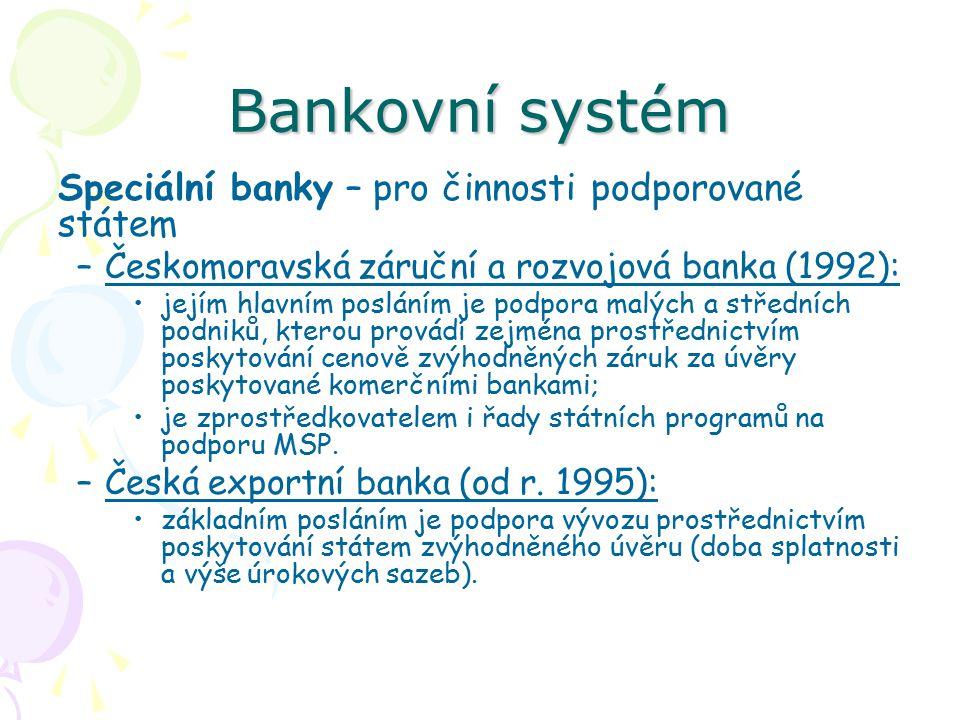 Bankovní systém Speciální banky – pro činnosti podporované státem