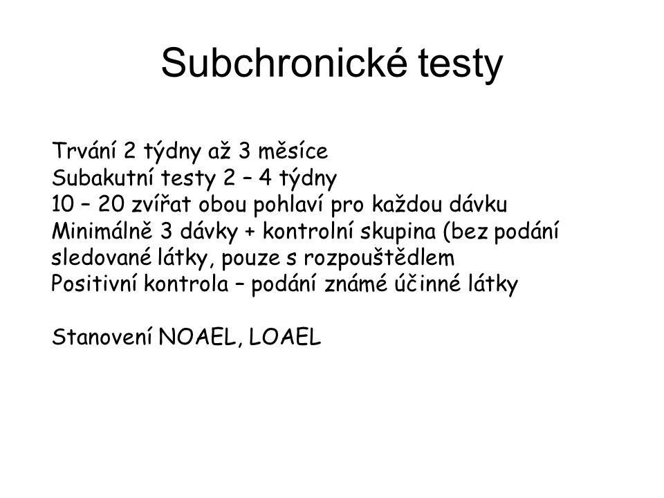 Subchronické testy Trvání 2 týdny až 3 měsíce