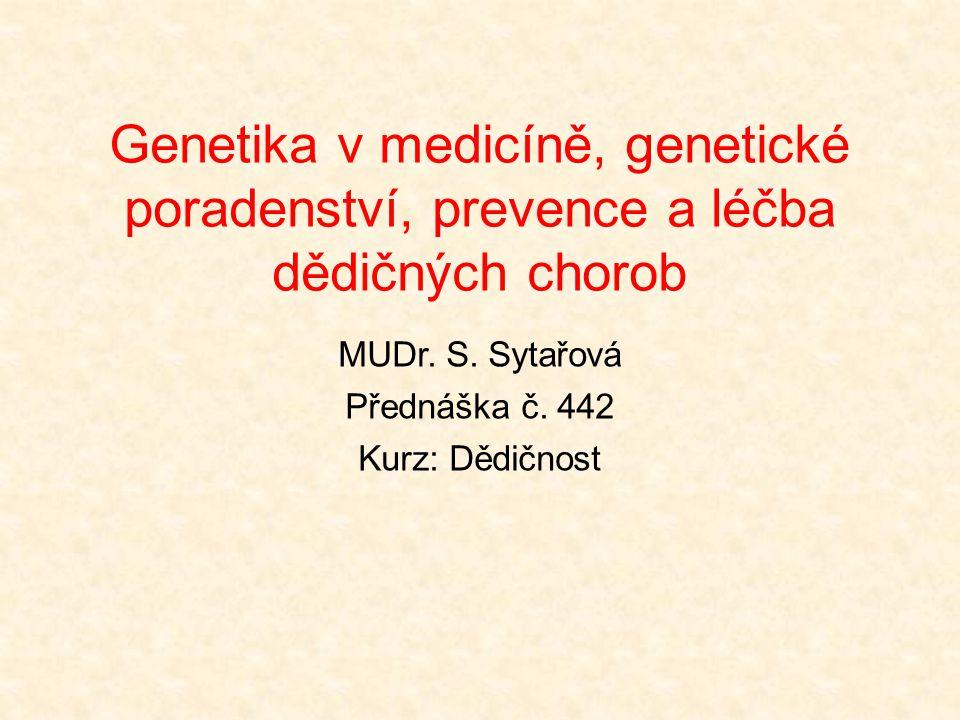 Genetika v medicíně, genetické poradenství, prevence a léčba dědičných chorob