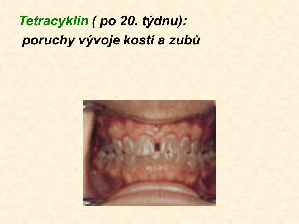Tetracyklin ( po 20. týdnu):