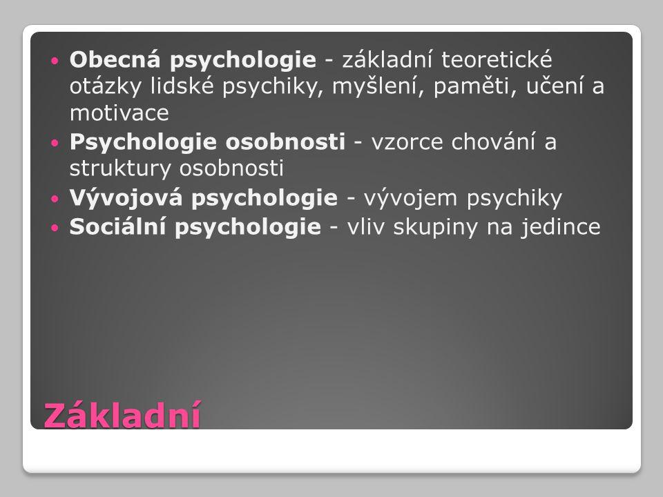 Obecná psychologie - základní teoretické otázky lidské psychiky, myšlení, paměti, učení a motivace
