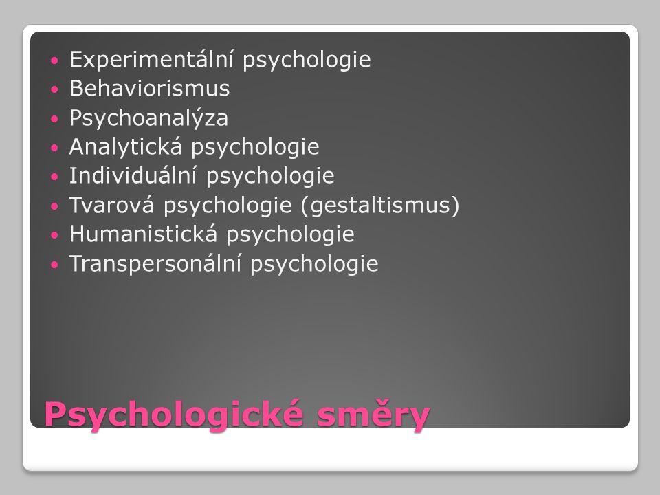 Psychologické směry Experimentální psychologie Behaviorismus