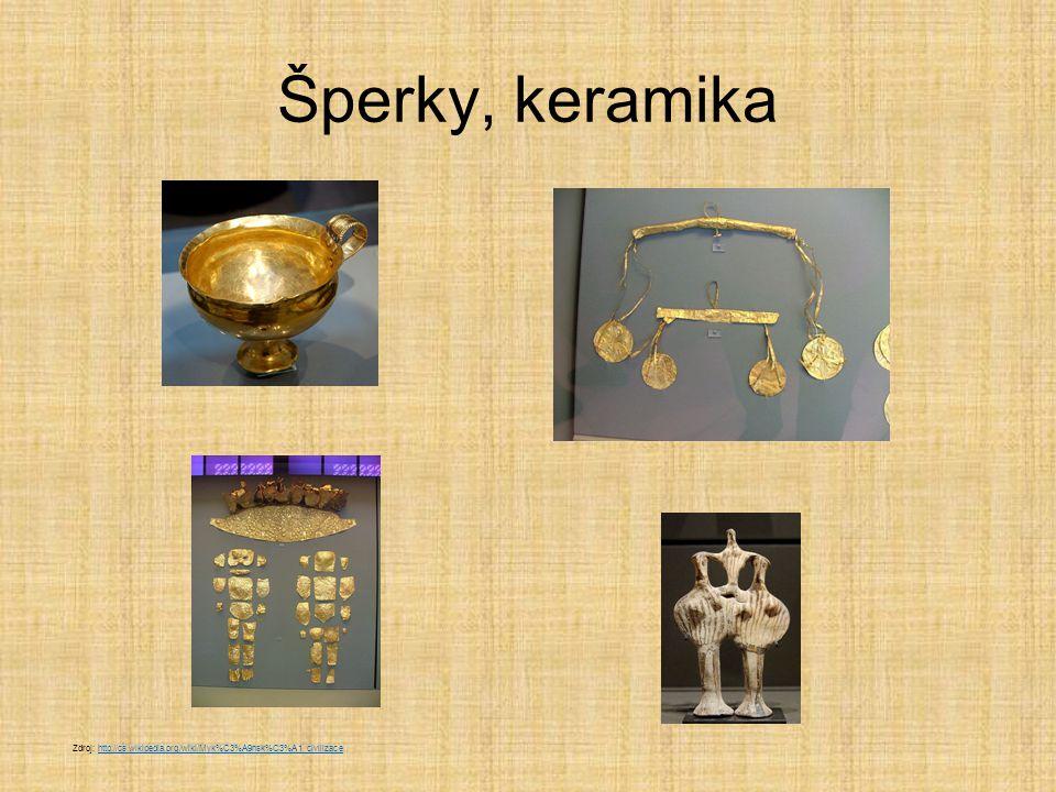 Šperky, keramika Zdroj: http://cs.wikipedia.org/wiki/Myk%C3%A9nsk%C3%A1_civilizace