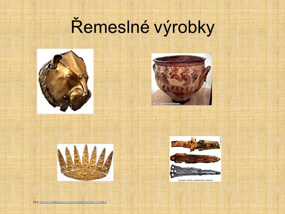 Řemeslné výrobky Zdroj: http://cs.wikipedia.org/wiki/Myk%C3%A9nsk%C3%A1_civilizace