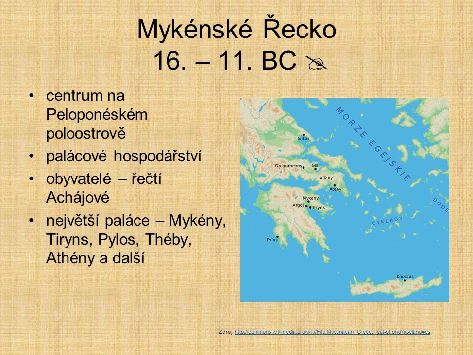 Mykénské Řecko 16. – 11. BC  centrum na Peloponéském poloostrově